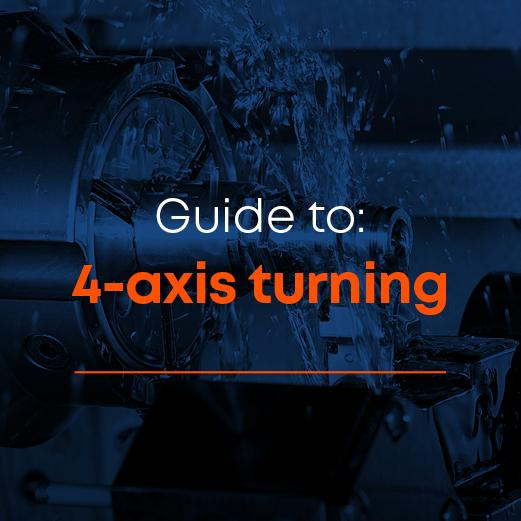 Guide to 4-axis turning